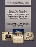 Beaver Pipe Tools, Inc., Petitioner, V. Thomas M. Carey. U.S. Supreme Court Transcript of Record with Supporting Pleadings