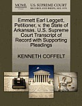 Emmett Earl Leggett, Petitioner, V. the State of Arkansas. U.S. Supreme Court Transcript of Record with Supporting Pleadings