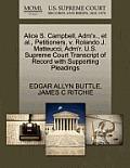 Alice S. Campbell, Adm'x., et al., Petitioners, V. Rolando J. Matteucci, Adm'r. U.S. Supreme Court Transcript of Record with Supporting Pleadings