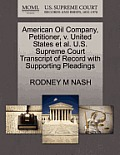 American Oil Company, Petitioner, V. United States et al. U.S. Supreme Court Transcript of Record with Supporting Pleadings