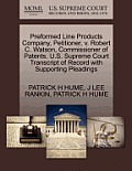 Preformed Line Products Company, Petitioner, V. Robert C. Watson, Commissioner of Patents. U.S. Supreme Court Transcript of Record with Supporting Ple