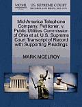 Mid-America Telephone Company, Petitioner, V. Public Utilities Commission of Ohio et al. U.S. Supreme Court Transcript of Record with Supporting Plead