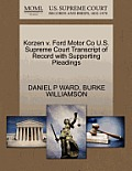 Korzen V. Ford Motor Co U.S. Supreme Court Transcript of Record with Supporting Pleadings