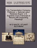 City Transportation Company, Petitioner, V. National Labor Relations Board. U.S. Supreme Court Transcript of Record with Supporting Pleadings