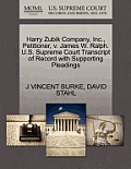 Harry Zubik Company, Inc., Petitioner, V. James W. Ralph. U.S. Supreme Court Transcript of Record with Supporting Pleadings