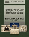 Tennessee, Petitioner, V. Carl Myers Et Al. U.S. Supreme Court Transcript Of Record With Supporting Pleadings by G. Edward Friar