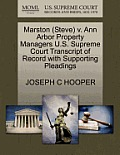 Marston (Steve) V. Ann Arbor Property Managers U.S. Supreme Court Transcript Of Record With Supporting... by Joseph C. Hooper