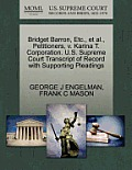 Bridget Barron, Etc., Et Al., Petitioners, V. Karina T. Corporation. U.S. Supreme Court Transcript Of Record... by George J. Engelman