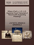 Wilson (Carl) V. U.S. U.S. Supreme Court Transcript of Record with Supporting Pleadings