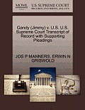 Gandy (Jimmy) V. U.S. U.S. Supreme Court Transcript of Record with Supporting Pleadings