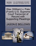 Wax (William) V. Pate (Frank) U.S. Supreme Court Transcript of Record with Supporting Pleadings