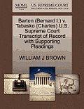 Barton (Bernard I.) V. Tabasko (Charles) U.S. Supreme Court Transcript Of Record With Supporting Pleadings by William J. Brown