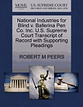 National Industries for Blind V. Ballerina Pen Co. Inc. U.S. Supreme Court Transcript of Record with Supporting Pleadings