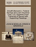Grizaffi (Bernard) V. Federal Savings and Loan Insurance Corp. U.S. Supreme Court Transcript of Record with Supporting Pleadings
