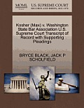 Kosher (Max) V. Washington State Bar Association U.S. Supreme Court Transcript of Record with Supporting Pleadings