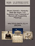Stivers (Harold) V. Kentucky State Bar Assoc. U.S. Supreme Court Transcript of Record with Supporting Pleadings