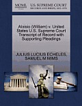 Aloisio (William) V. United States U.S. Supreme Court Transcript of Record with Supporting Pleadings