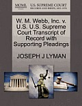 W. M. Webb, Inc. V. U.S. U.S. Supreme Court Transcript of Record with Supporting Pleadings