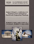 Ballard (Robert) V. California U.S. Supreme Court Transcript of Record with Supporting Pleadings