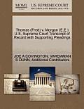 Thomas (Fred) V. Morgan (E.E.) U.S. Supreme Court Transcript of Record with Supporting Pleadings