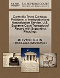 Carmelita Teves Carriaga, Petitioner, V. Immigration and Naturalization Service. U.S. Supreme Court Transcript of Record with Supporting Pleadings