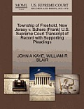 Township of Freehold, New Jersey V. Schere (Frank) U.S. Supreme Court Transcript of Record with Supporting Pleadings