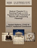 Bratrud (Theodor E.) V. Dunning (Frank J.) U.S. Supreme Court Transcript Of Record With Supporting Pleadings by Herbert Mallamo
