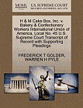 H & M Cake Box, Inc. V. Bakery & Confectionery Workers International Union of America, Local No. 45 U.S. Supreme Court Transcript of Record with Suppo