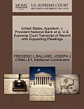 United States, Appellant, V. Provident National Bank et al. U.S. Supreme Court Transcript of Record with Supporting Pleadings