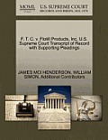 F. T. C. V. Flotill Products, Inc. U.S. Supreme Court Transcript of Record with Supporting Pleadings