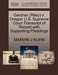 Gardner (Riley) V. Oregon U.S. Supreme Court Transcript of Record with Supporting Pleadings
