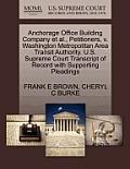 Anchorage Office Building Company et al., Petitioners, V. Washington Metropolitan Area Transit Authority. U.S. Supreme Court Transcript of Record with
