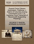 DuPont Circle Citizens Association, Petitioner, V. District of Columbia Zoning Commission et al. U.S. Supreme Court Transcript of Record with Supporti