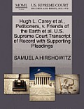 Hugh L. Carey et al., Petitioners, V. Friends of the Earth et al. U.S. Supreme Court Transcript of Record with Supporting Pleadings