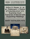 Arthur H. Keyes, JR., et al., Petitioners, V. District of Columbia et al. U.S. Supreme Court Transcript of Record with Supporting Pleadings