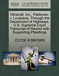 Olinkraft, Inc., Petitioner, V. Louisiana, Through the Department of Highways. U.S. Supreme Court Transcript of Record with Supporting Pleadings
