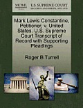 Mark Lewis Constantine, Petitioner, V. United States. U.S. Supreme Court Transcript Of Record With Supporting... by Roger B. Turrell