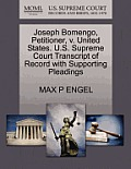 Joseph Bomengo, Petitioner, V. United States. U.S. Supreme Court Transcript of Record with Supporting Pleadings