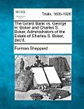 The Girard Bank vs. George H. Boker and Charles S. Boker, Administrators of the Estate of Charles S. Boker, Dec'd.