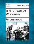 U.S. V. State of Wisconsin