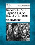 Report - G. & D. Taylor & Co. vs. R.G. & J.T. Place