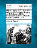 Martin Lawlor et al., Plaintiffs in Error, (Defendants Below.) vs. D.E. Loewe et al., Defendants in Error. (Plaintiffs Below.) Volume 1 of 5