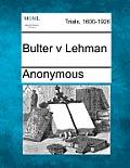 Bulter V Lehman