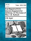 Full Report of R.H. Dana's Argument for Defence, in the Case of REV. I.S. Kalloch