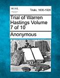 Trial of Warren Hastings Volume 7 of 10