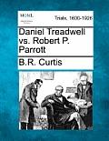 Daniel Treadwell vs. Robert P. Parrott