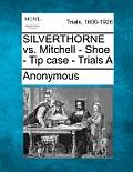 Silverthorne vs. Mitchell - Shoe - Tip Case - Trials a