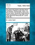 The Trial of the Cause of the King Versus the Bishop of Bangor, Hugh Owen, D.D. John Roberts, John Williams, Clerks, and Thomas Jones, Gentleman; At t