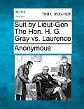 Suit by Lieut-Gen the Hon. H. G. Gray vs. Laurence