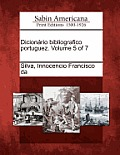 Dicion Rio Bibliografico Portuguez. Volume 5 of 7